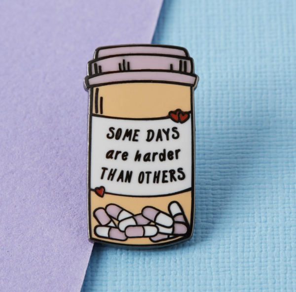 Some Days are Harder Pin