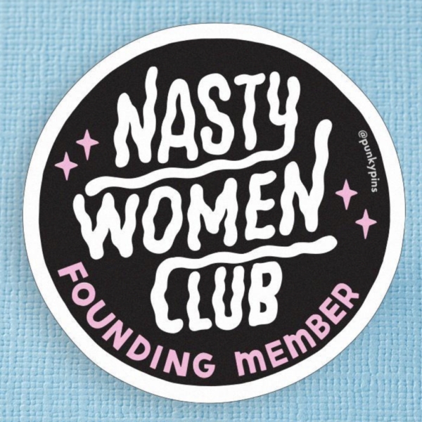 Nasty Woman Club Sticker