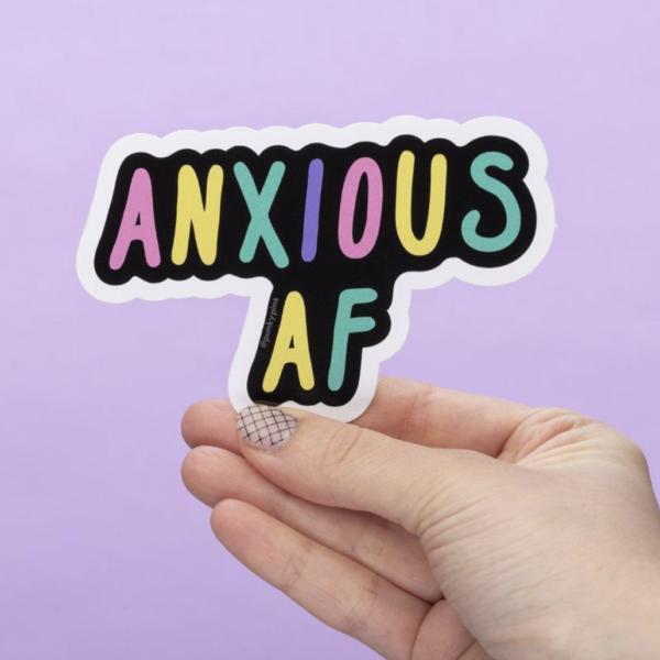 Anxious AF XL Sticker